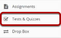 To access this tool, select Tests and Quizzes from the Tool Menu in your siteTo access this tool, select Tests & Quizzes from the Tool Menu in your site.png